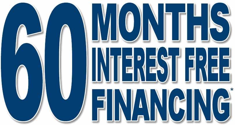 60 Months Interest FREE Financing